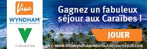Jeu Viva Wyndham Resorts - http://www.vivawyndhamresorts-concours2018.com