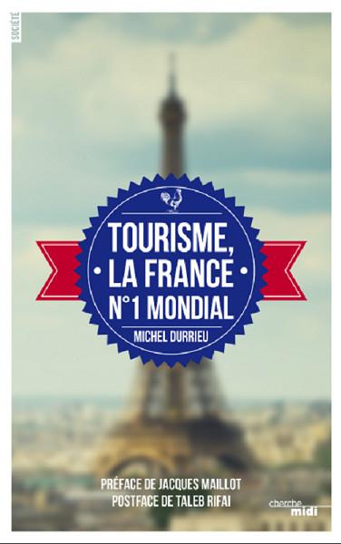 """Michel Durrieu : """"désormais le tourisme est reconnu comme un sujet majeur et un secteur prioritaire"""""""