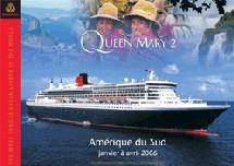 Le Queen Mary 2 naviguera au départ de New York, Rio de Janeiro, Valparaiso et Los Angeles.
