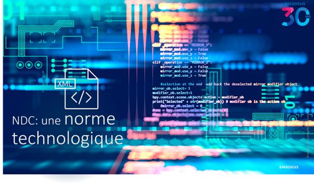 NDC, une norme technologique Crédit : Amadeus