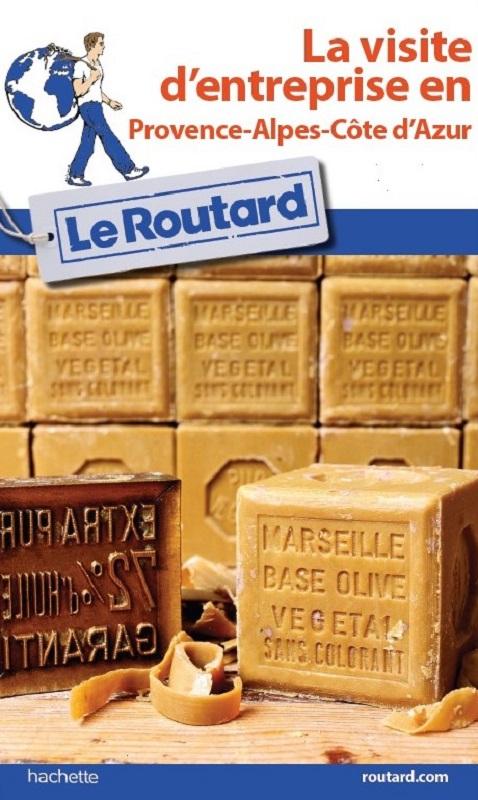 Le Guide du Routard lance un numéro dédié à la visite d'entreprise dans la région Provence-Alpes-Côte d'Azur
