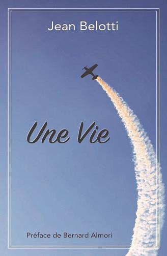 Aérien : Jean Belotti publie son autobiographie