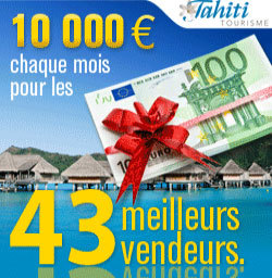Tahiti Tourisme relance son challenge de ventes
