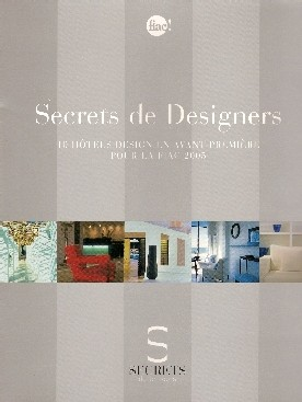 Pour la Fiac 2005, Secrets de Jet Tours proposait un tiré à part de 10 établissements à la pointe de l'art.