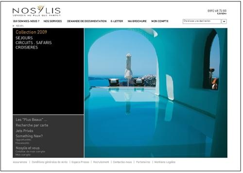 Nosylis se positionne sur une niche très rentable et friable à la fois : celle du voyage de luxe, segment où opèrent dèjà Jet Tours avec sa brochure ''Secrets'' et Kuoni avec ''Emotions''