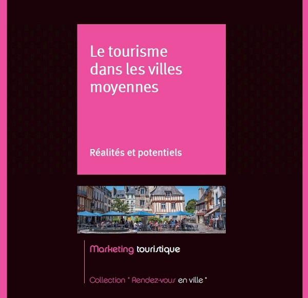 Atout France publie un livre sur la réalité du tourisme dans les villes moyennes - Crédit photo : Atout France