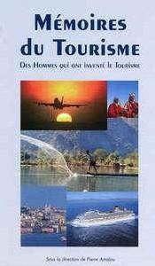 Les ''Mémoires du Tourisme'' rassemblées dans un livre
