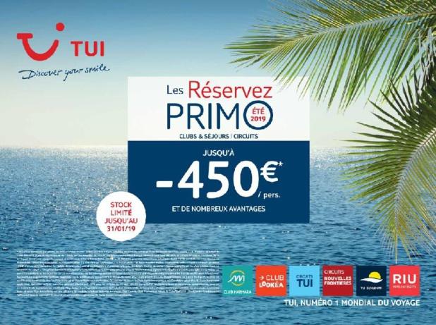 Early booking : TUI lance « Les Réservez PRIMO » pour l'été 2019