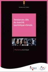 """Atout France : ouvrage sur les """"Tendances clés du marché touristique chinois"""""""