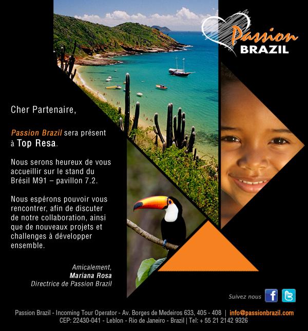 Passion Brazil sera présent à Top Resa sur le stand du Brésil M91. Venez découvrir nos nouveautés !