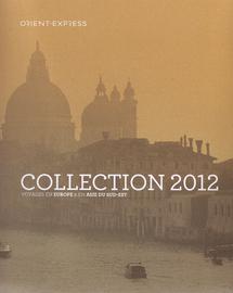 """Orient Express dévoile sa brochure """"Voyages en Europe et Asie du Sud-Est 2012"""""""