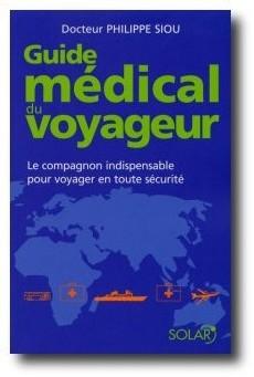 Voyager rassuré avec le ''Guide médical du voyageur''