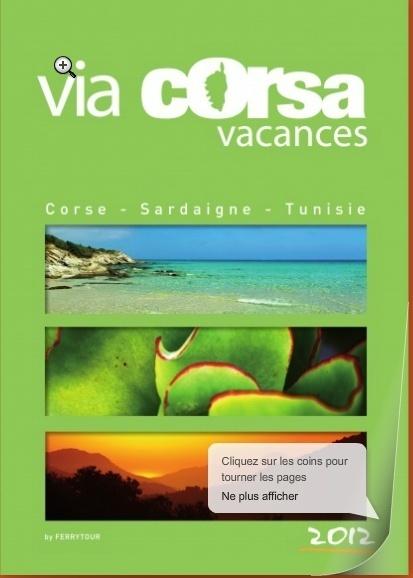 Une e-brochure de 120 pages avec toute la production de Via Corsa Vacances, la marque commerciale de Ferrytour, filiale production de la SNCM. Cliquer sur l'image pour feuilleter la brochure.