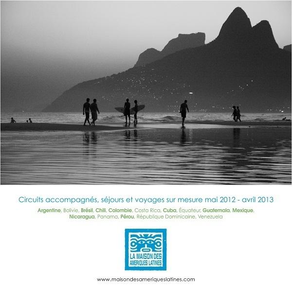 Le catalogue 2012 de la Maison des Amériques Latines contient des nouveautés pour les circuits accompagnés en petits groupes et les voyages individuels - DR