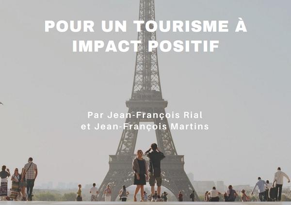 « Pour un tourisme à impact positif à Paris » rédigée par Jean-François Martins (adjoint au tourisme de la Maire de Paris) et Jean-François Rial (PDG de « Voyageurs du Monde ») - DR