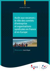 Accès aux vacances : Atout France publie un ouvrage sur le rôle des CE et des syndicats