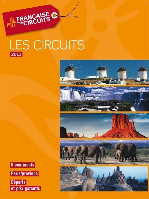 """La brochure """"Les Circuits 2013"""" de la Française des Circuits est actuellement distribuée en agences de voyages - DR"""