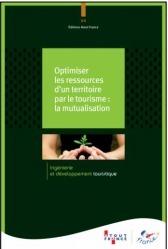 La dernière publication d'Atout France veut inciter les professionnels du tourisme à mutualiser - DR