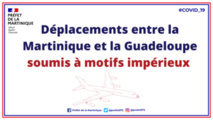 Voyages : retour des motifs impérieux entre la Martinique, Saint-Martin et la Guadeloupe... rien ne change avec la Métropole