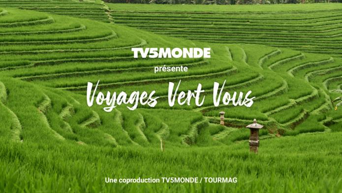 """""""Voyages Vert Vous"""" : la web-série TV5MONDE et TourMaG.com passe à la télé !"""