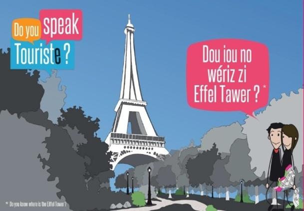 """La campagne """"Do You Speak Touriste"""" vise à améliorer la réputation d'accueil de Paris et de sa région auprès des touristes étrangers - DR"""