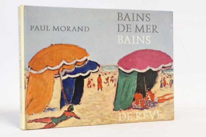 C'est dans son ouvrage intitulé Bains de mer que Morand donne la pleine mesure de son mépris pour le nouvel ordre touristique, tout en consacrant cependant de merveilleuses pages à sa passion pour la mer et la baignade. - DR