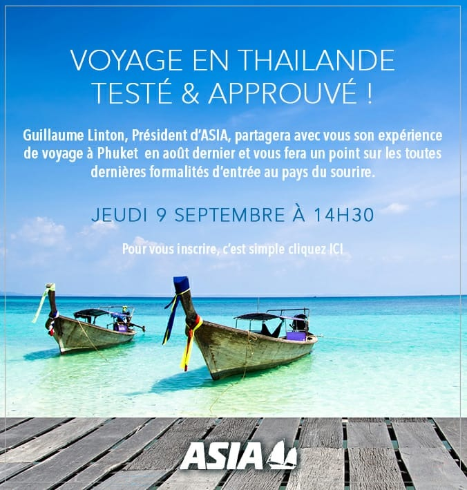 Asia donne rendez-vous aux professionnels du tourisme pour faire le point sur les formalités voyage à Phuket en Thaïlande - DR