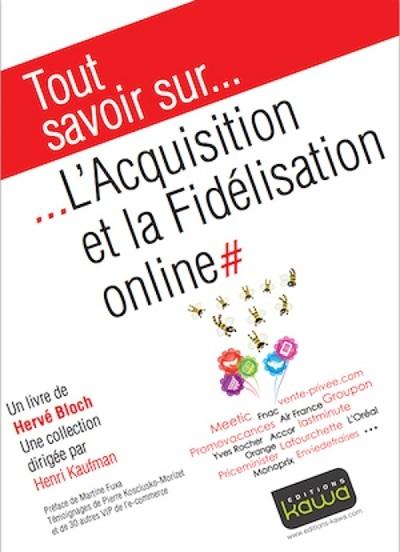 """TourMaG, en partenariat avec i-tourisme, vous livre les premiers chapitres en exclusivité  du nouvel ouvrage d'Hervé Bloch, """"Tout savoir sur … l'Acquisition et la Fidélisation online""""."""