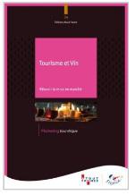 """Atout France publie """"Tourisme et vin Réussir la mise en marché"""""""