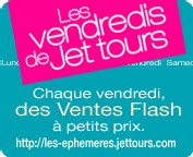 Jet Tours lance les ventes Flash les vendredis
