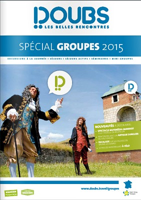 Doubs Tourisme dévoile sa nouvelle brochure 2015 Spécial Groupes -DR
