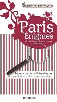Paris Énigmes : 14 jeux de piste pour découvrir la capitale