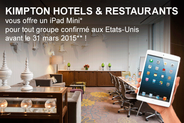 Kimpton Hotels & Restaurants offre un iPad Mini pour tout groupe confirmé