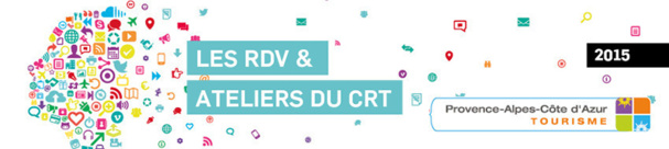 Le CRT Paca prévoit 19 Rendez-Vous et Ateliers en 2015 - DR : CRT Paca