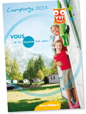 La brochure camping 2015 de VVF Villages recense 14 adresses en France - DR : VVF Villages