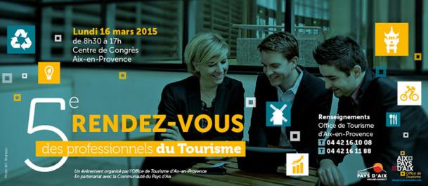La 5e édition du Rendez-Vous des Professionnels du Tourisme est programmée pour lundi 16 mars 2015 à Aix-en-Provence - DR