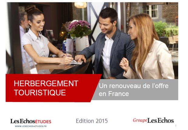 Hébergement touristique : un renouveau de l'offre en France ― Mai 2015 ― © Les Echos Etudes