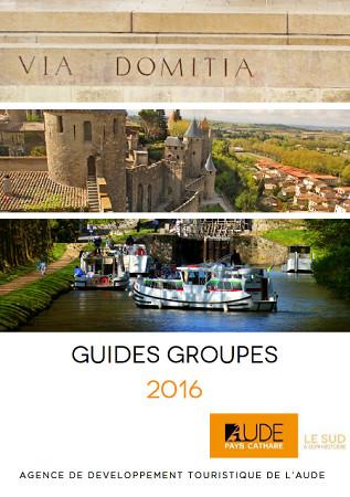 Le Guide Groupes 2016 de l'Aude est disponible - DR