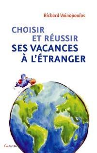 R. Vainopoulos signe ''Choisir et réussir ses vacances à l'étranger''