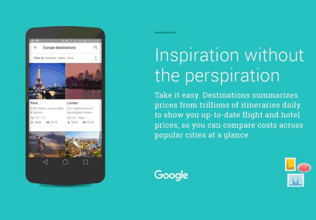 """Trad : L'inspiration sans transpiration. Relax. """"Destinations"""" résume les prix de milliers de milliards d'itinéraires tous les jours pour vous montrer la mise à jour de vol et les prix d'hôtels, de sorte que vous pouvez comparer les coûts entre les villes populaires en un clin d'oeil."""