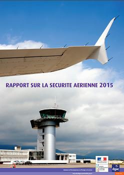 Couverture du bilan de la sécurité aérienne de la DGAC en 2015 - DR : DGAC