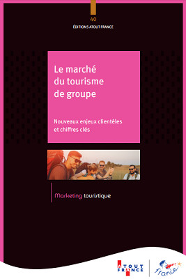 Couverture de la publication d'Atout France sur le tourisme de groupe - DR : Atout France