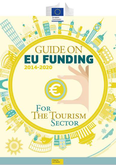 « Guide de financement de l'UE pour le secteur du tourisme 2014 – 2020 » édité par l'UE - DR