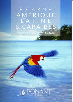 Couverture du carnet spécial Amérique Latine et Caraïbes de Ponant pour 2017/2018 - DR : Ponant