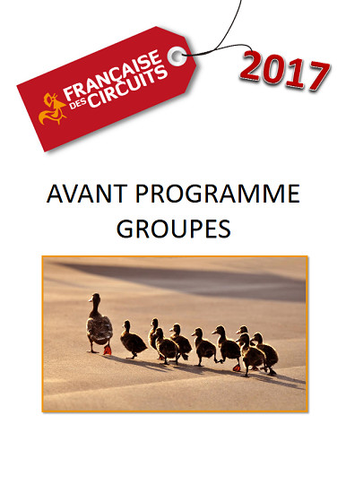 La Française des Circuits sort sa brochure Groupes 2017