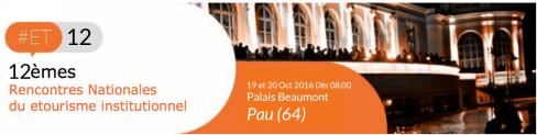 ET12 : Quels seront les temps forts des Rencontres nationales du e-tourisme institutionnel ?