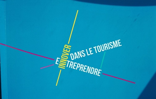 Entreprendre et innover dans le tourisme : nouvelle édition en juin 2018