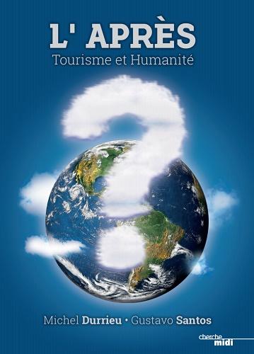 """Livre : Michel Durrieu et Gustavo Santos sortent """"L'APRÈS: Tourisme et humanité"""""""