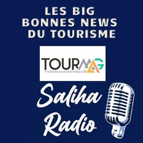 Ecoutez les Big bonnes news du tourisme ce lundi 25 janvier à 10h sur Saliha Radio