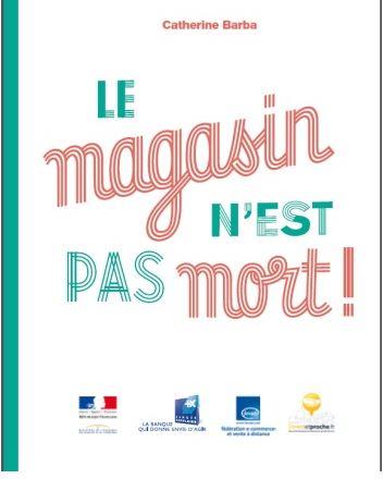 I-tourisme et Tourmag vous livrent des extraits de l'ouvrage de Catherine Barba, « Le magasin n'est pas mort ».